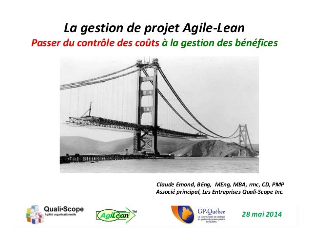Claude Emond et QualiScope 2013-2014 1AgiLean ™ ™ La gestion de projet Agile-Lean Passer du contrôle des coûts à la gestio...