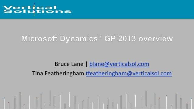 Bruce Lane   blane@verticalsol.com Tina Featheringham tfeatheringham@verticalsol.com