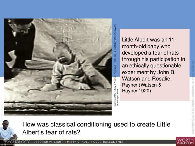 a discussion on classical condition and watson and rayners experiment with albert 02 72 classical conditioning 5 / 23 in watson and rayner's experiments, little albert was conditioned to fear a white rat.