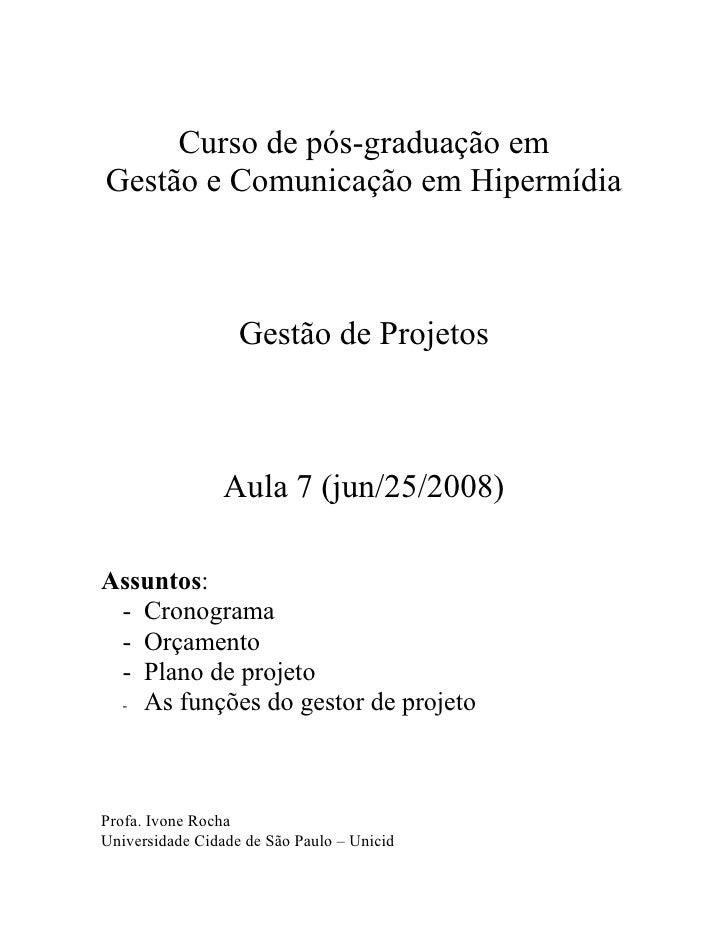 Curso de pós-graduação em Gestão e Comunicação em Hipermídia                       Gestão de Projetos                     ...