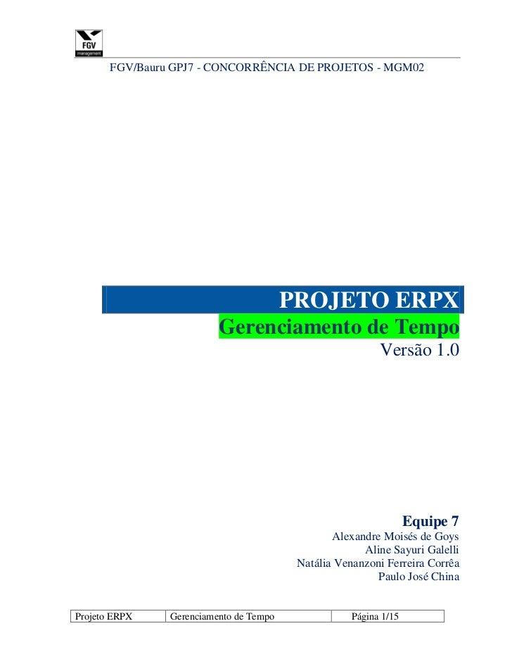 FGV/Bauru GPJ7 - CONCORRÊNCIA DE PROJETOS - MGM02                                         PROJETO ERPX                    ...