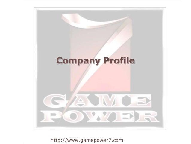 Company Profile  http://www.gamepower7.com