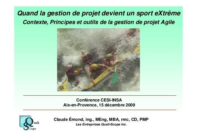 Quand la gestion de projet devient un sport eXtrême Contexte, Principes et outils de la gestion de projet Agile