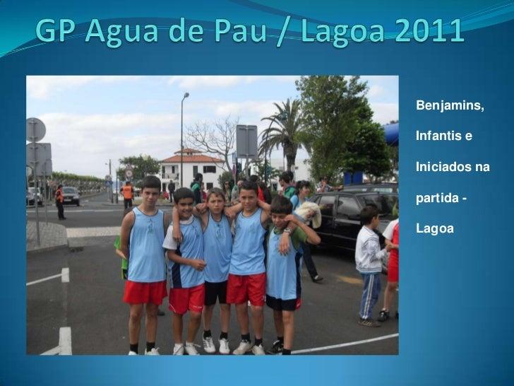 GP Agua de Pau / Lagoa 2011<br />Benjamins, Infantis e Iniciados na partida - Lagoa<br />