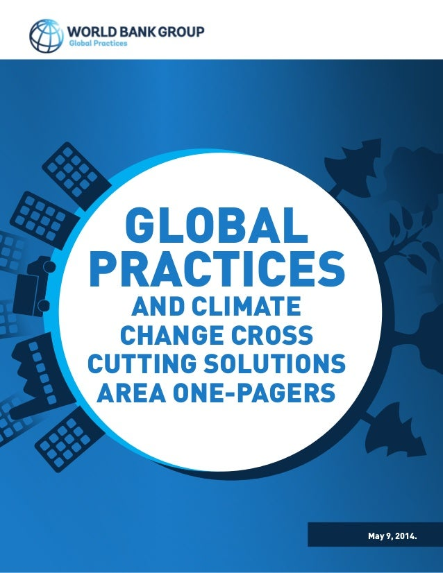 The World Bank's global practices and climate change cross cutting solutions