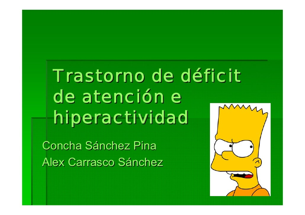 Trastorno de déficit  de atención e  hiperactividad Concha Sánchez Pina Alex Carrasco Sánchez
