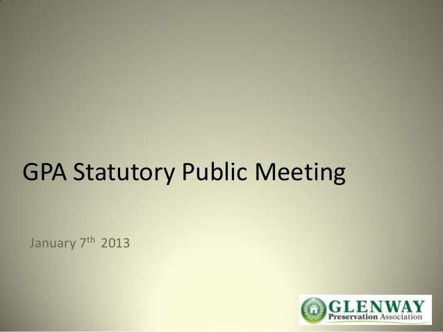 GPA Statutory Public MeetingJanuary 7th 2013