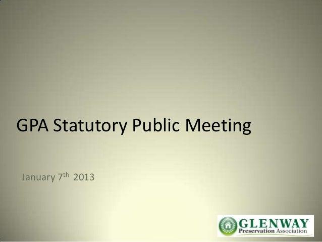 GPA Statutory Public MeetingJanuary 7th 2013