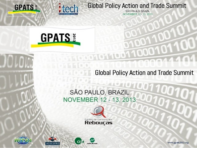 GPATS 2013: where & why One of the premier events sponsored by World Information Technology and Services Alliance (WITSA) ...