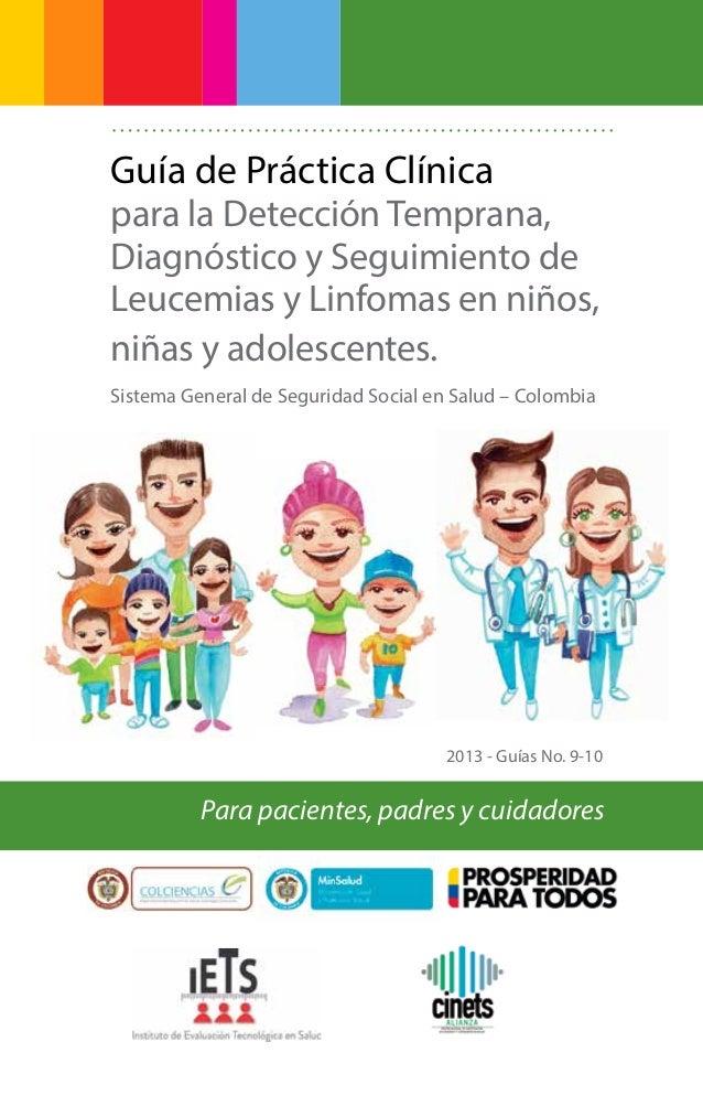 Guía de Práctica Clínica para la Detección Temprana, Diagnóstico y Seguimiento de Leucemias y Linfomas en niños, niñas y a...