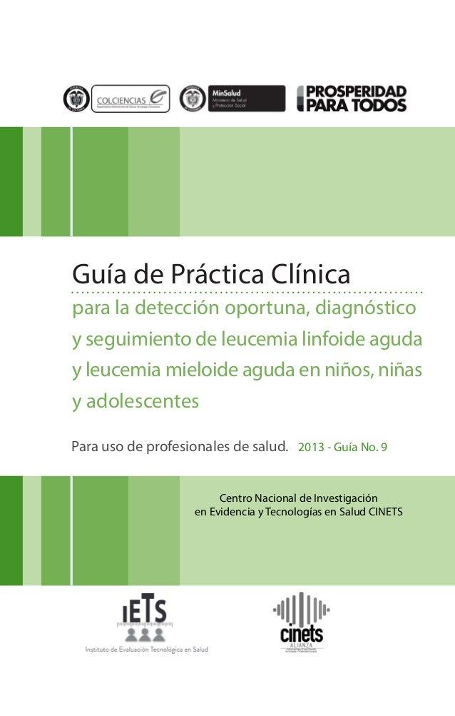 Guía de Práctica Clínica para la detección oportuna, diagnóstico y seguimiento de leucemia linfoide aguda y leucemia mielo...