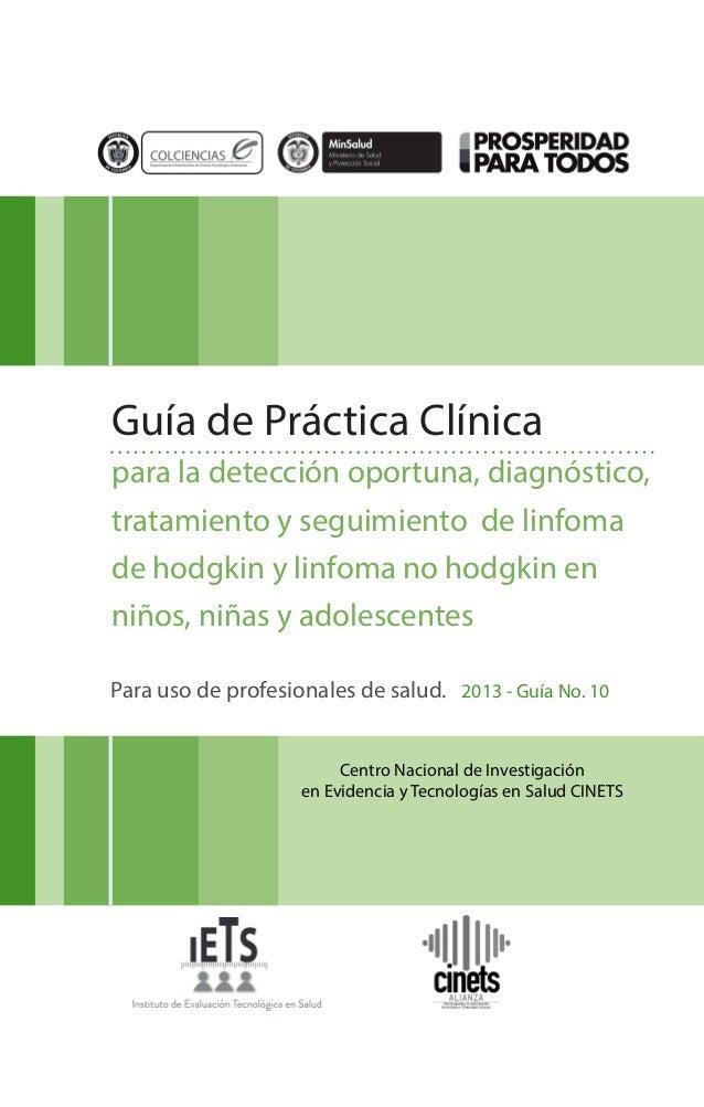 Centro Nacional de Investigación en Evidencia y Tecnologías en Salud CINETS Para uso de profesionales de salud. 2013 - Guí...