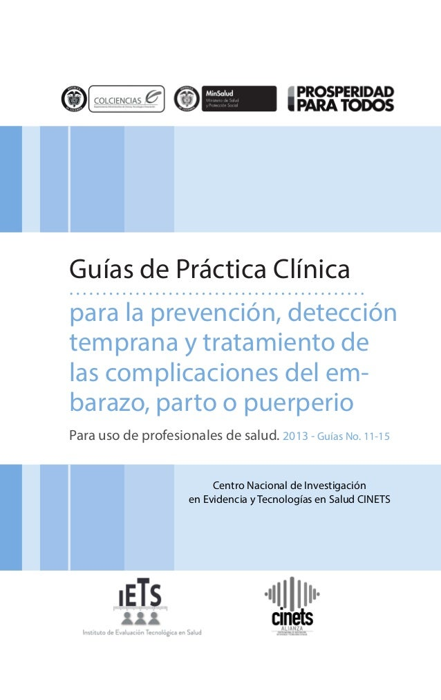 Guías de Práctica Clínica para la prevención, detección temprana y tratamiento de las complicaciones del embarazo, parto o...