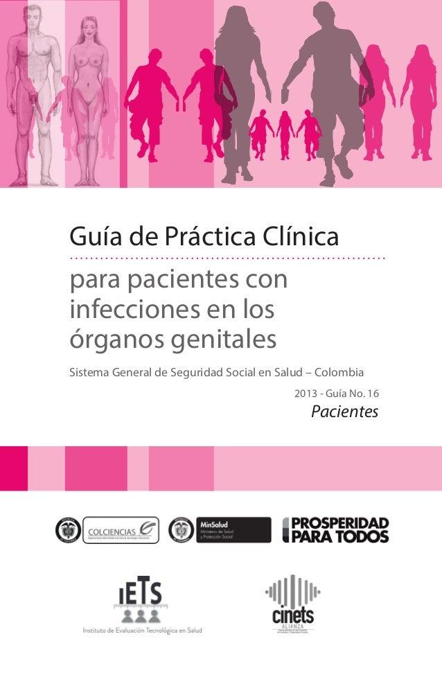 Guía de Práctica Clínica para pacientes con infecciones en los órganos genitales Sistema General de Seguridad Social en Sa...