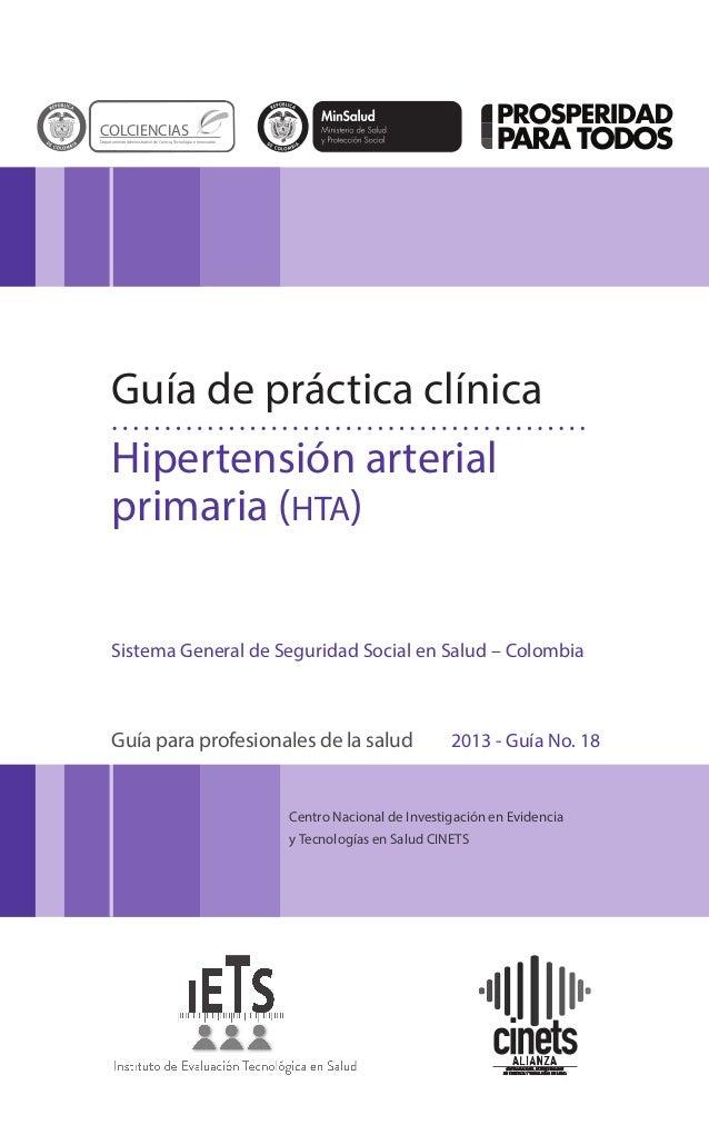 Centro Nacional de Investigación en Evidencia y Tecnologías en Salud CINETS Guía de práctica clínica Hipertensión arterial...