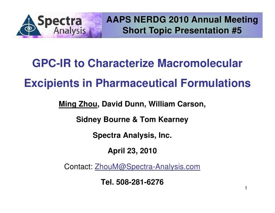 AAPS NERDG 2010 Annual Meeting                      Short Topic Presentation #5    GPC-IR to Characterize Macromolecular E...
