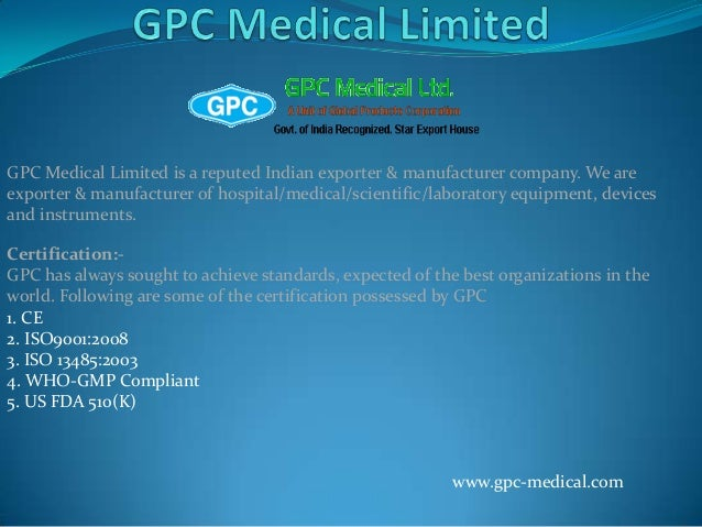 GPC Medical Limited is a reputed Indian exporter & manufacturer company. We areexporter & manufacturer of hospital/medical...