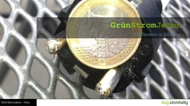 blog.stromhaltigGrünStromJeton - Intro GrünStromJeton Von Ökostrom zu Grünstrom