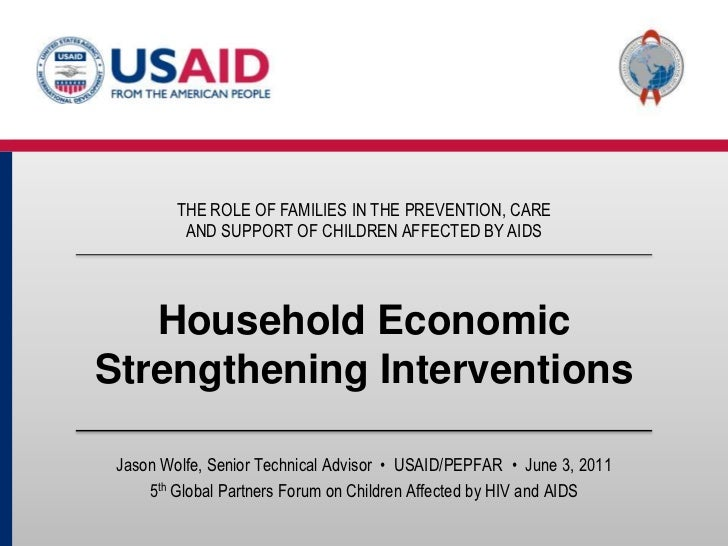 THE ROLE OF FAMILIES IN THE PREVENTION, CARE AND SUPPORT OF CHILDREN AFFECTED BY AIDS<br />Household Economic Strengthenin...