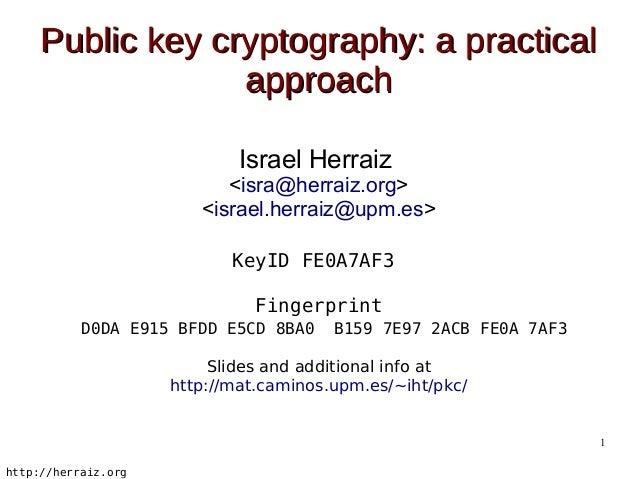 Public key cryptography: a practical                  approach                             Israel Herraiz                 ...