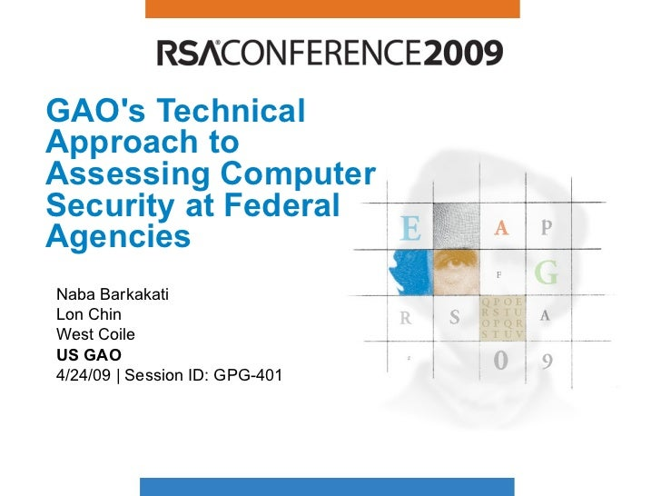 GAO's Technical Approach to Assessing Computer Security at Federal Agencies Naba Barkakati Lon Chin West Coile US   GAO 4/...