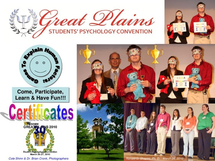 Games To Explain Human Factors: Come, Participate, Learn & Have Fun!!! Certificates from the 2010 Great Plains Students' Psychology Convention at Missouri Western State University
