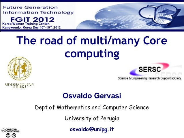 Korea Woman Training Center,Kangwondo, Korea Dec 16th-19th, 2012        The road of multi/many Core                computi...