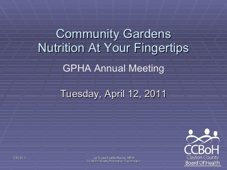 Community Gardens Nutrition At Your Fingertips <ul><li>Tuesday, April 12, 2011 </li></ul>GPHA Annual Meeting