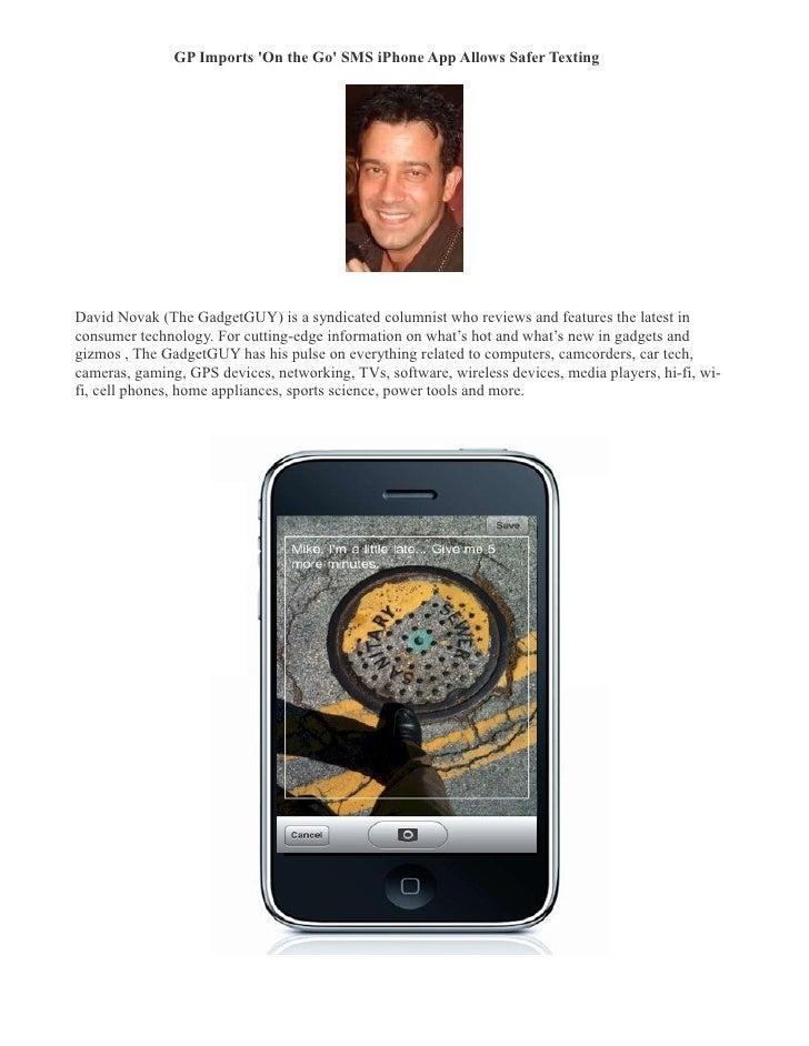 Gp imports 'on the go' sms i phone app allows safer texting  david novak (thegadgetgu-ycolumn.com)
