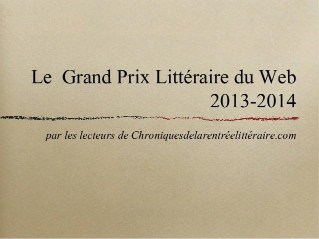 Le Grand Prix Littéraire du Web 2013-2014 par les lecteurs de Chroniquesdelarentréelittéraire.com