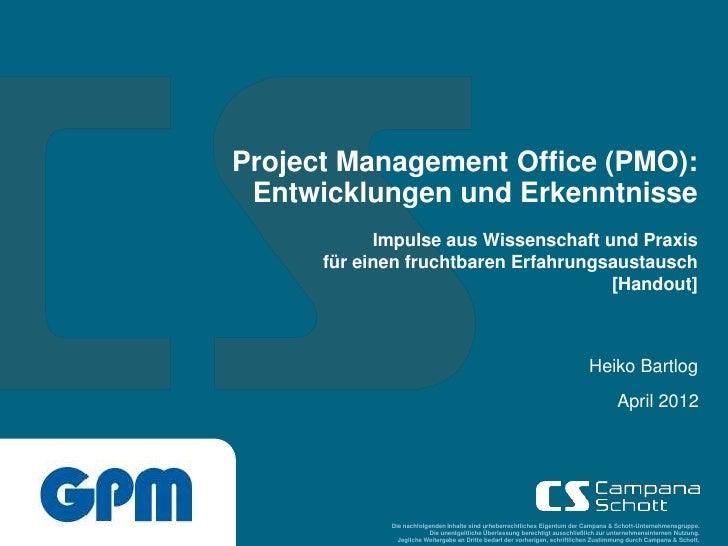 Project Management Office (PMO): Entwicklungen und Erkenntnisse            Impulse aus Wissenschaft und Praxis      für ei...