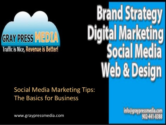 Social Media Marketing Tips:The Basics for Businesswww.graypressmedia.com