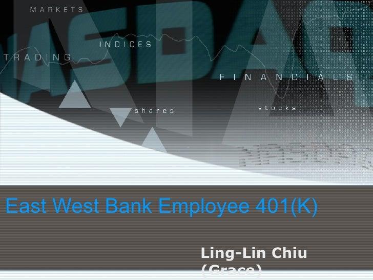East West Bank Employee 401(K) Ling-Lin Chiu (Grace)