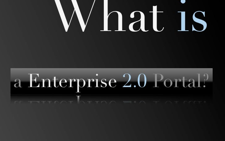 What is a Enterprise 2.0 Portal?