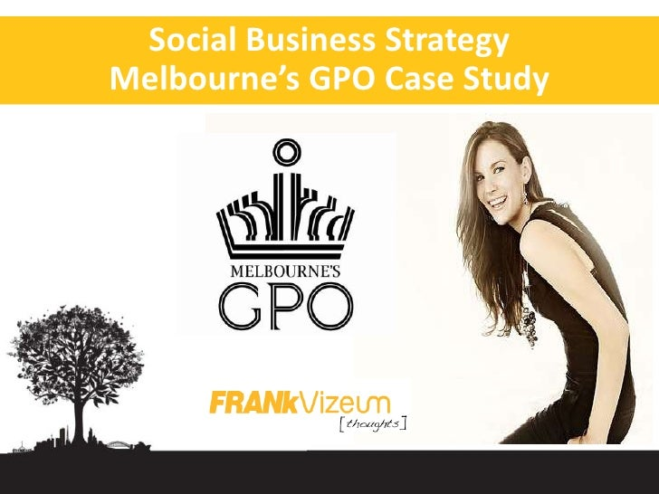 Social bussiness/media strategy case study - Melbourne's GPO