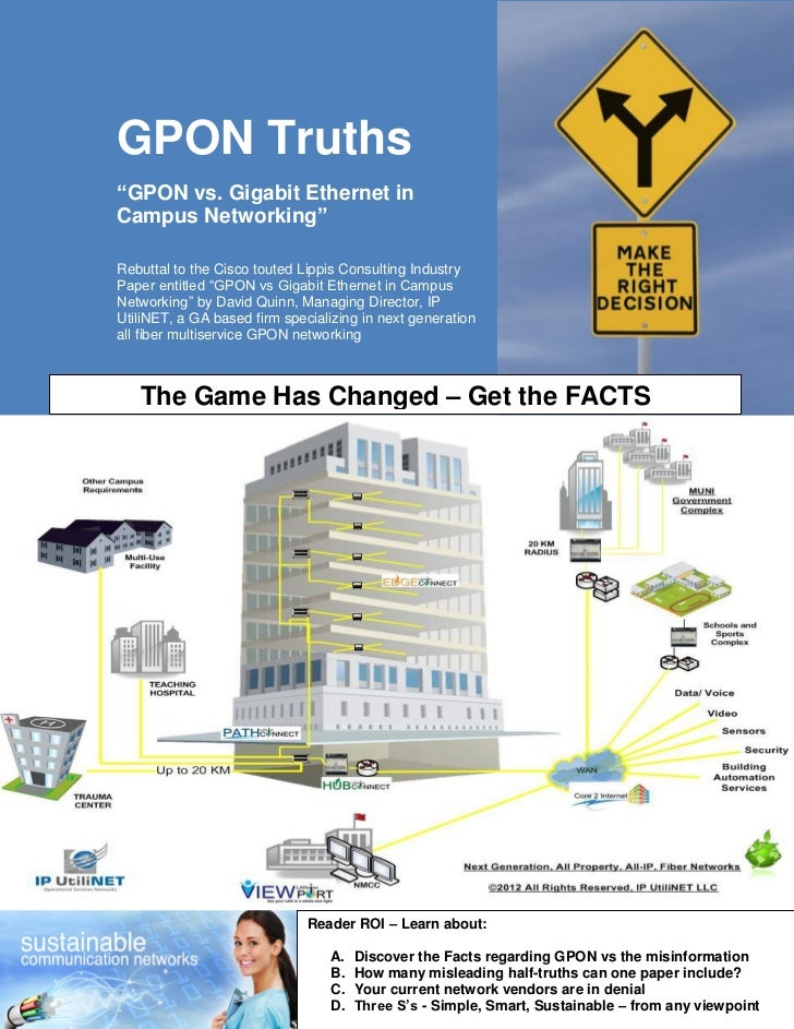 "GPON Truths""GPON vs. Gigabit Ethernet inCampus Networking""Rebuttal to the Cisco touted Lippis Consulting IndustryPaper ent..."