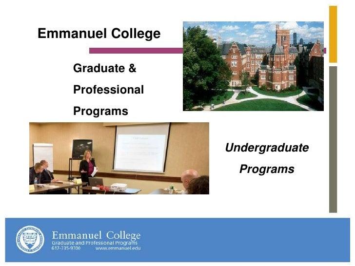 Emmanuel College      Graduate &     Professional     Programs                      Undergraduate                      Pro...