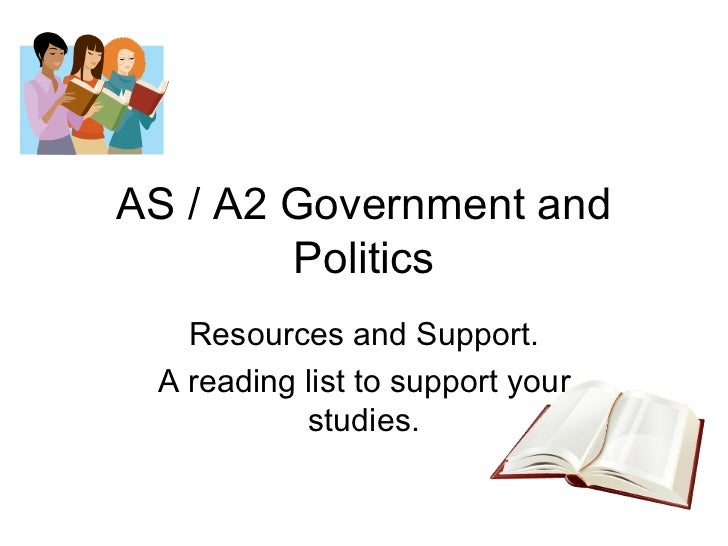 AS / A2 Government and Politics Resources and Support. A reading list to support your studies.