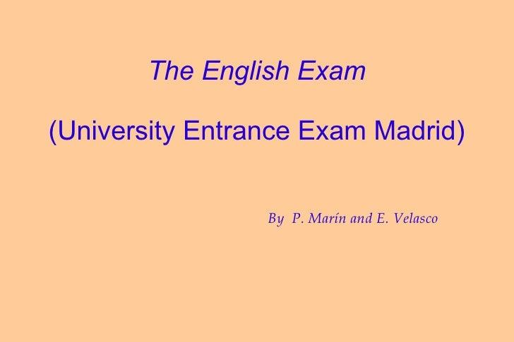 The English Exam (University Entrance Exam Madrid) By  P. Marín and E. Velasco