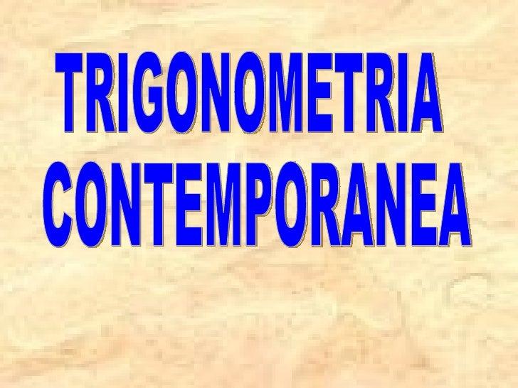 TRIGONOMETRIA CONTEMPORANEA