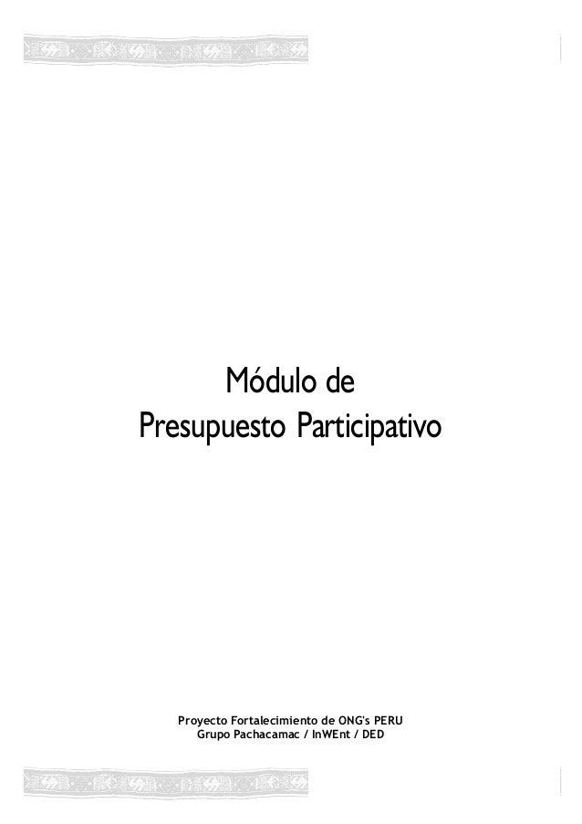 Módulo dePresupuesto Participativo   Proyecto Fortalecimiento de ONGs PERU      Grupo Pachacamac / InWEnt / DED