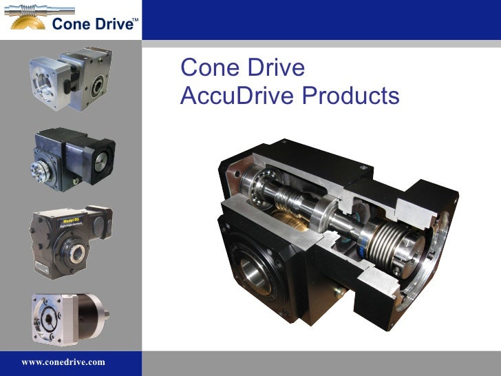 Cone Drive  AccuDrive Products