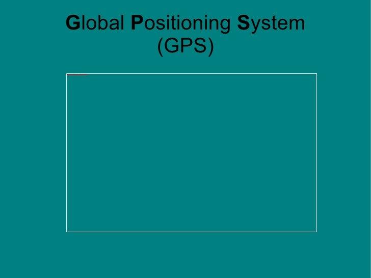 G lobal  P ositioning  S ystem (GPS)