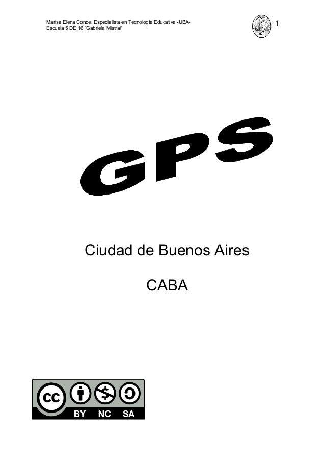 """Marisa Elena Conde, Especialista en Tecnología Educativa -UBA-   1Escuela 5 DE 16 """"Gabriela Mistral""""                Ciudad..."""