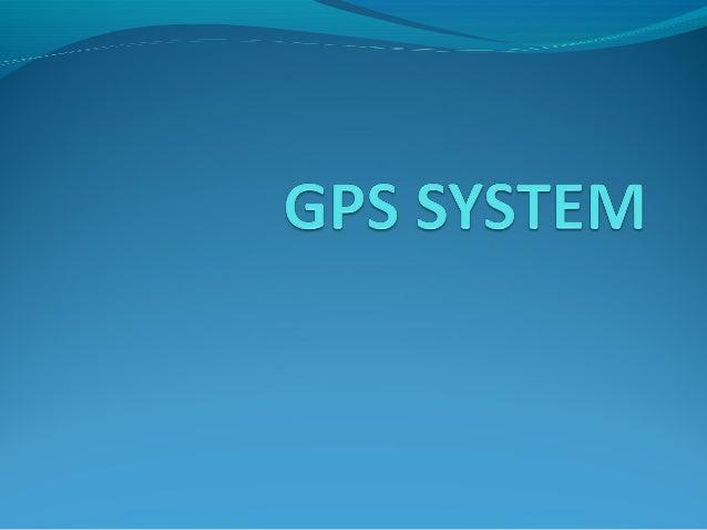 TheGlobal Positioning System,usuallycalledGPS,istheonlyfully-functionalsatellitenavigationsystem.Aconstellati...