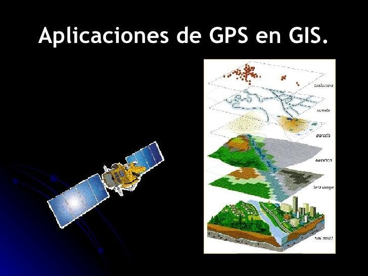 Aplicaciones de GPS en GIS.