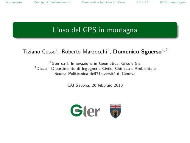 Introduzione       Principi di funzionamento    Strumenti e tecniche di rilievo   SR e SC   GPS in montagna               ...