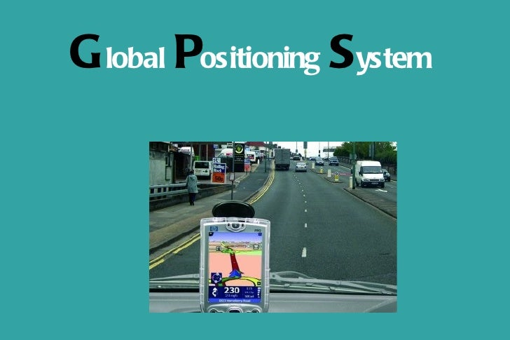 G lobal Positioning System