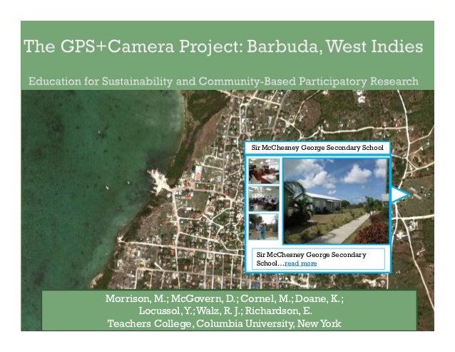 Maggie Morrison, Dan McGovern et al. (Columbia TC) GPS+Camera Pilot Project Barbuda West Indies