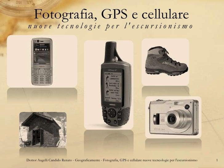 Fotografia, GPS e cellulare nuove tecnologie per l'escursionismo     Dottor Augelli Candido Renato - Geograficamente - Fot...